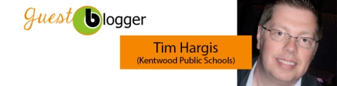 Tim Hargis Guest Blogger Kent ISD